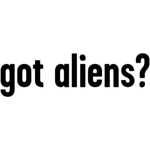 Got Aliens?